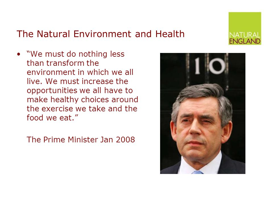 The Natural Environment and Health We must do nothing less than transform the environment in which we all live.
