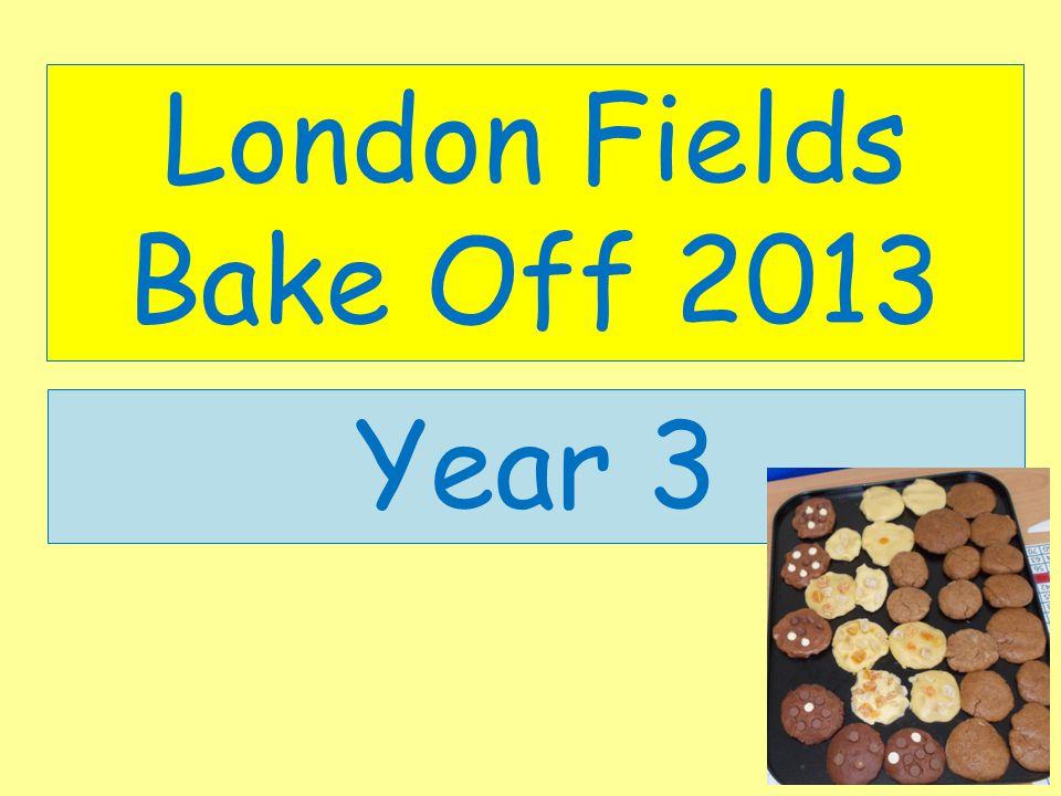 London Fields Bake Off 2013 Year 3
