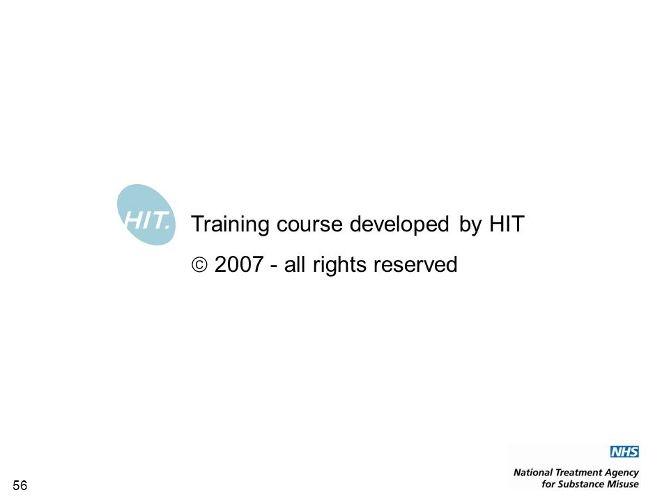 56 Training course developed by HIT  2007 - all rights reserved