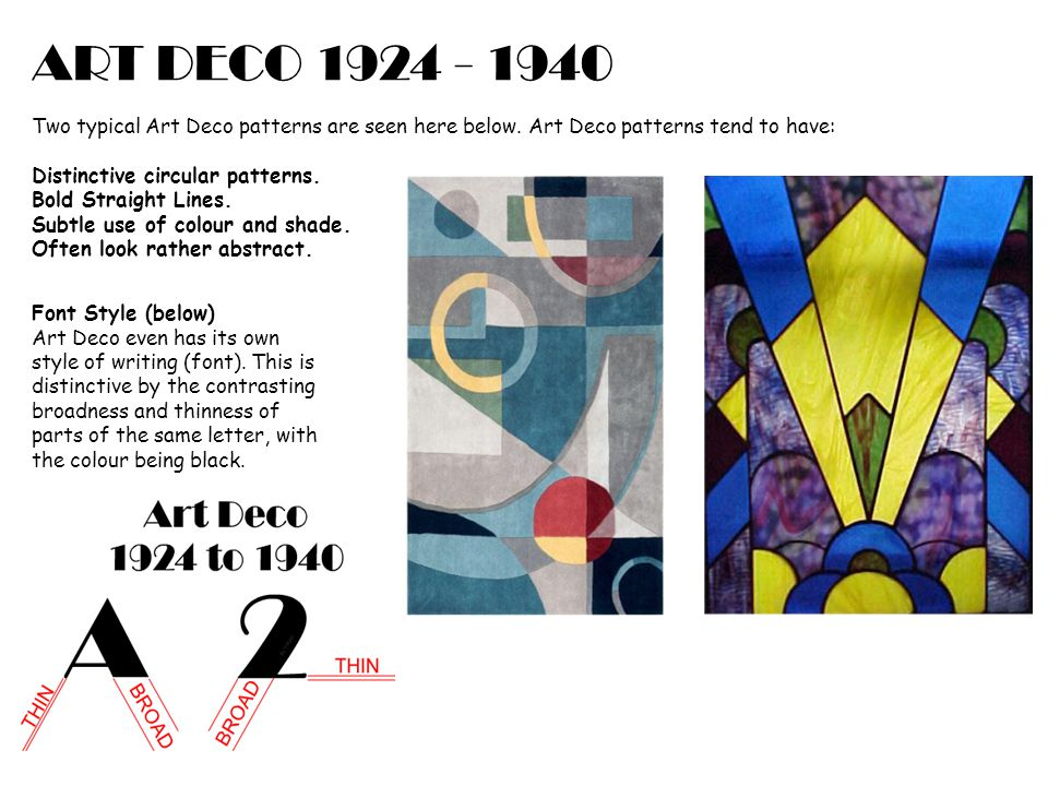 ART DECO 1924 - 1940 Two typical Art Deco patterns are seen here below. Art Deco patterns tend to have: Distinctive circular patterns. Bold Straight L