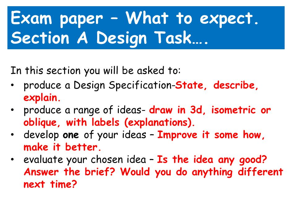 Exam paper – What to expect.Section A Design Task….