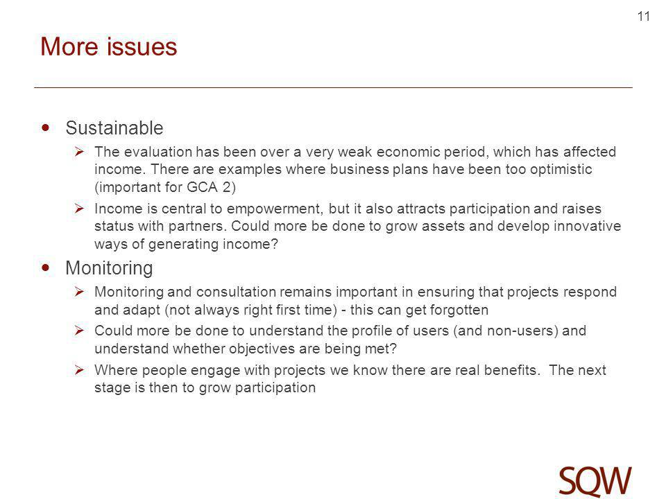 More issues Sustainable  The evaluation has been over a very weak economic period, which has affected income.