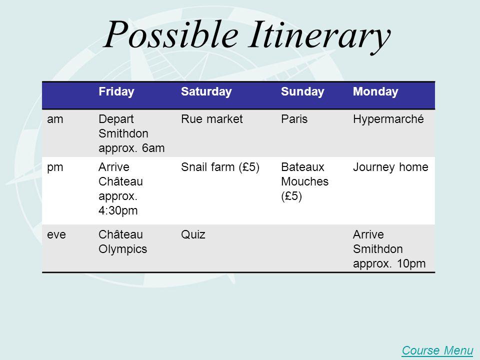 Possible Itinerary Course Menu FridaySaturdaySundayMonday amDepart Smithdon approx.