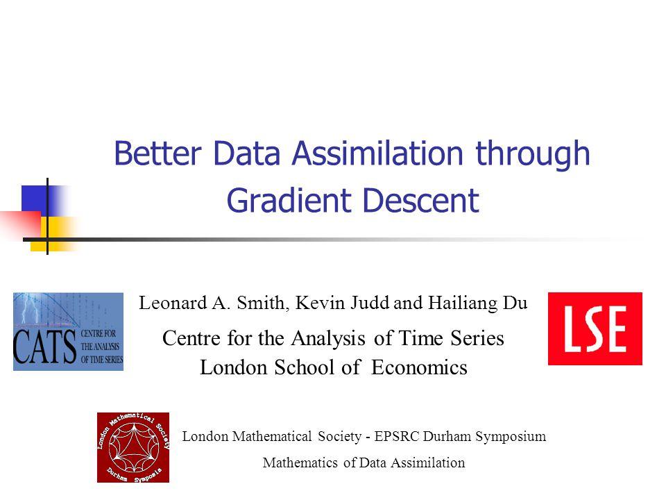 Better Data Assimilation through Gradient Descent Leonard A.