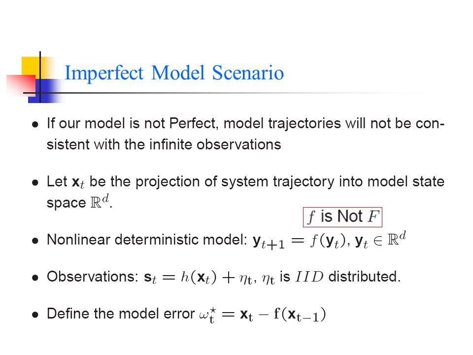 Imperfect Model Scenario