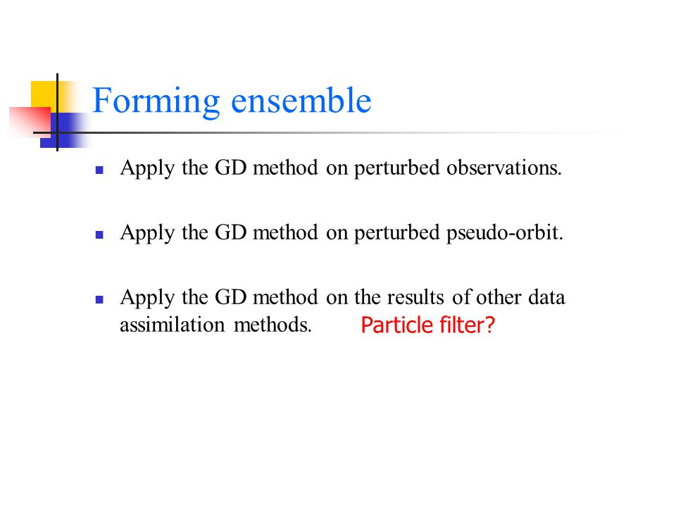 Forming ensemble Apply the GD method on perturbed observations.