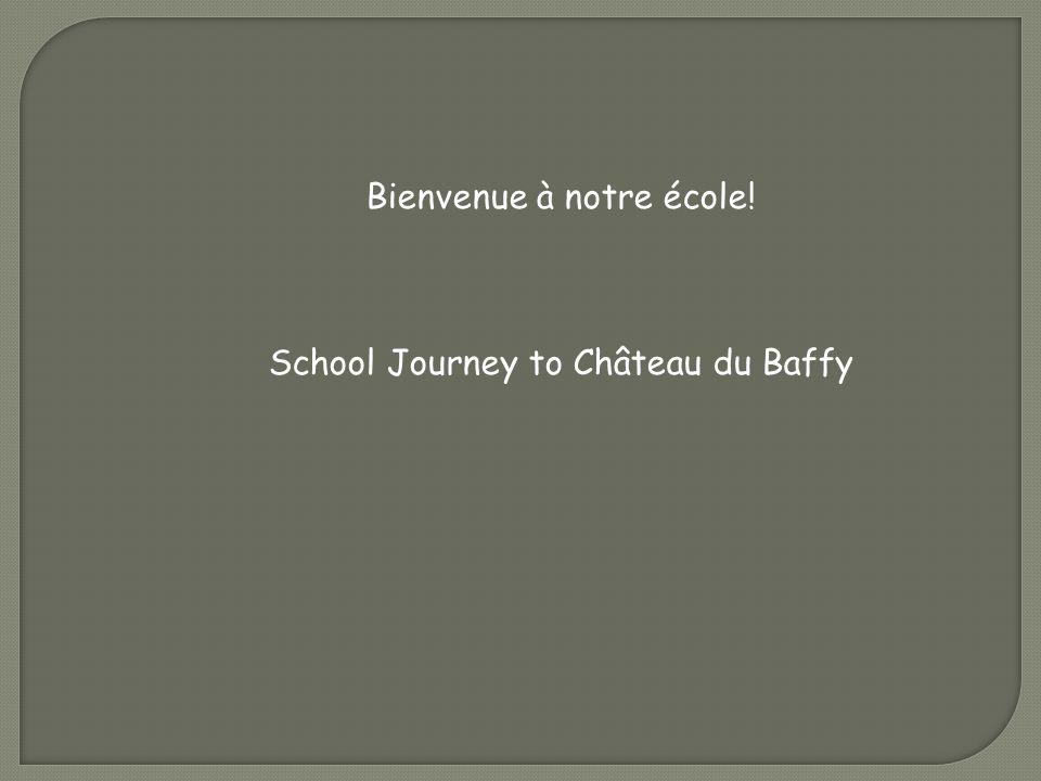 Bienvenue à notre école! School Journey to Château du Baffy