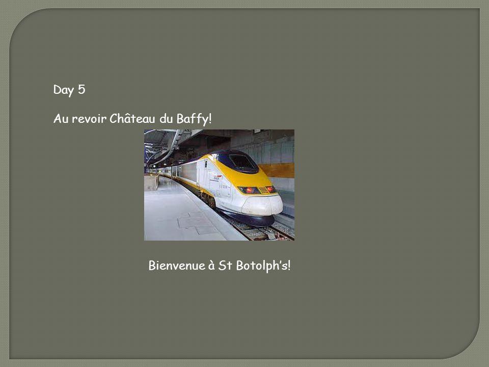 Day 5 Au revoir Château du Baffy! Bienvenue à St Botolph's!
