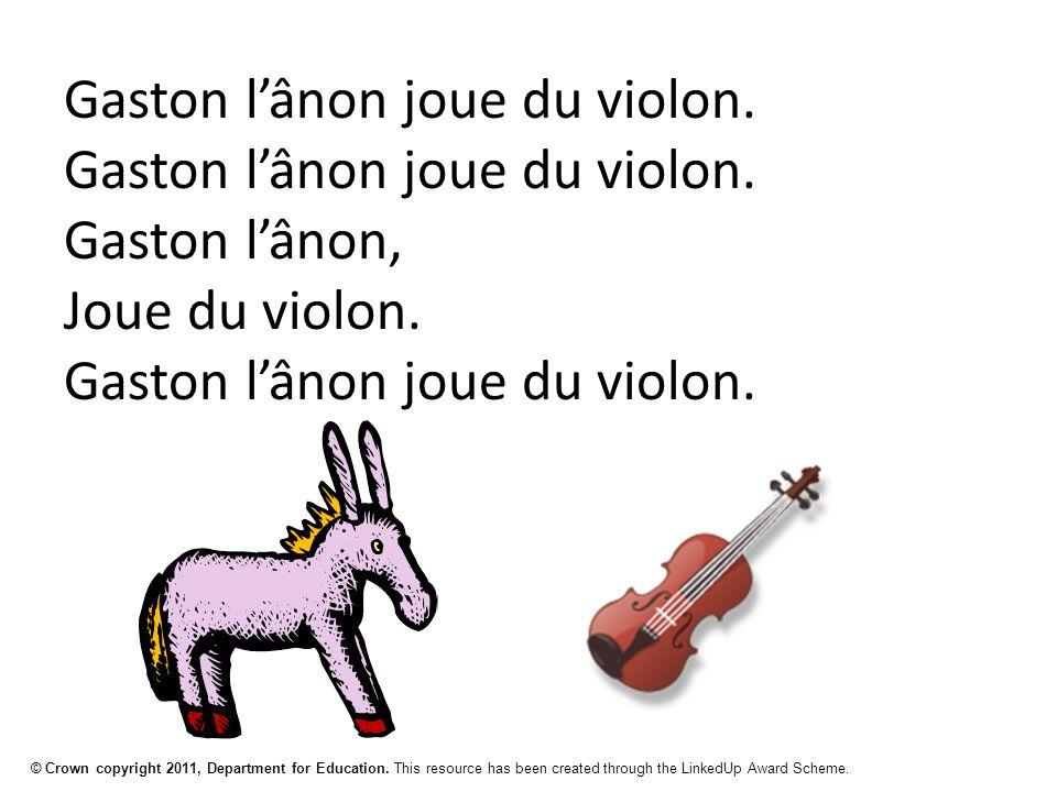 © Crown copyright 2011, Department for Education. This resource has been created through the LinkedUp Award Scheme. Gaston l'ânon joue du violon. Gast