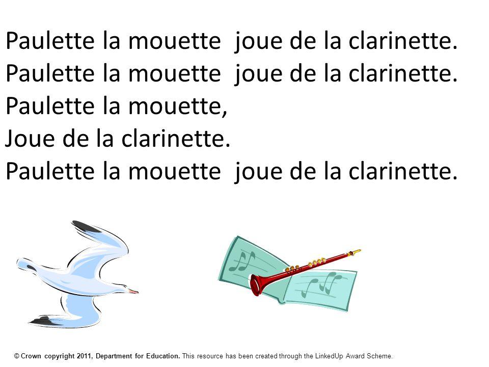 © Crown copyright 2011, Department for Education. This resource has been created through the LinkedUp Award Scheme. Paulette la mouette joue de la cla
