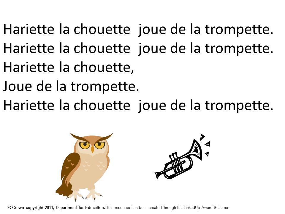 © Crown copyright 2011, Department for Education. This resource has been created through the LinkedUp Award Scheme. Hariette la chouette joue de la tr