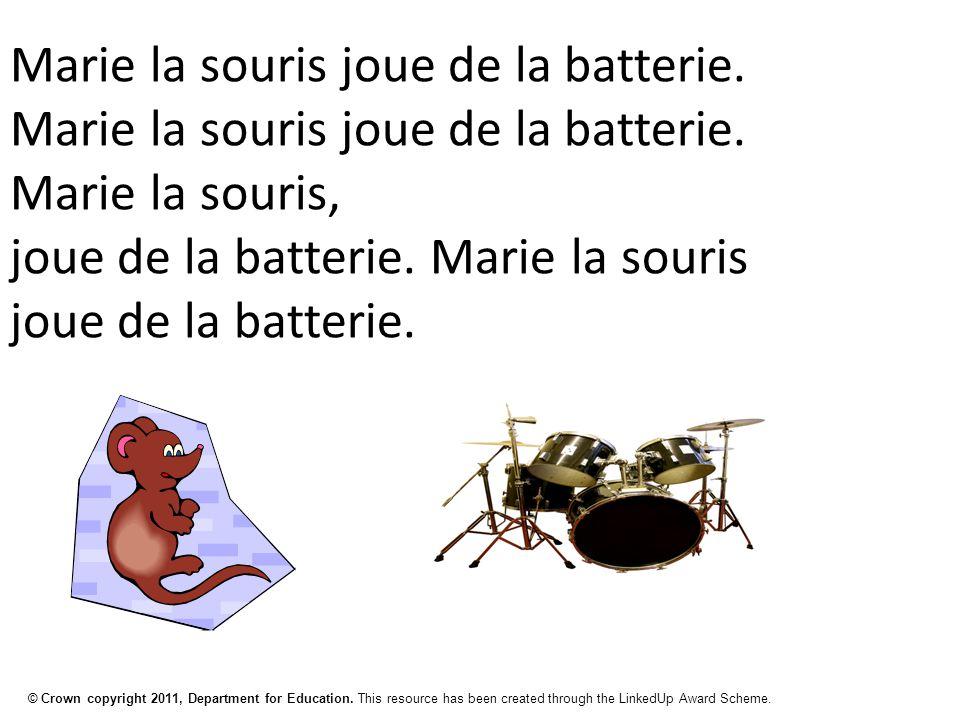 © Crown copyright 2011, Department for Education. This resource has been created through the LinkedUp Award Scheme. Marie la souris joue de la batteri