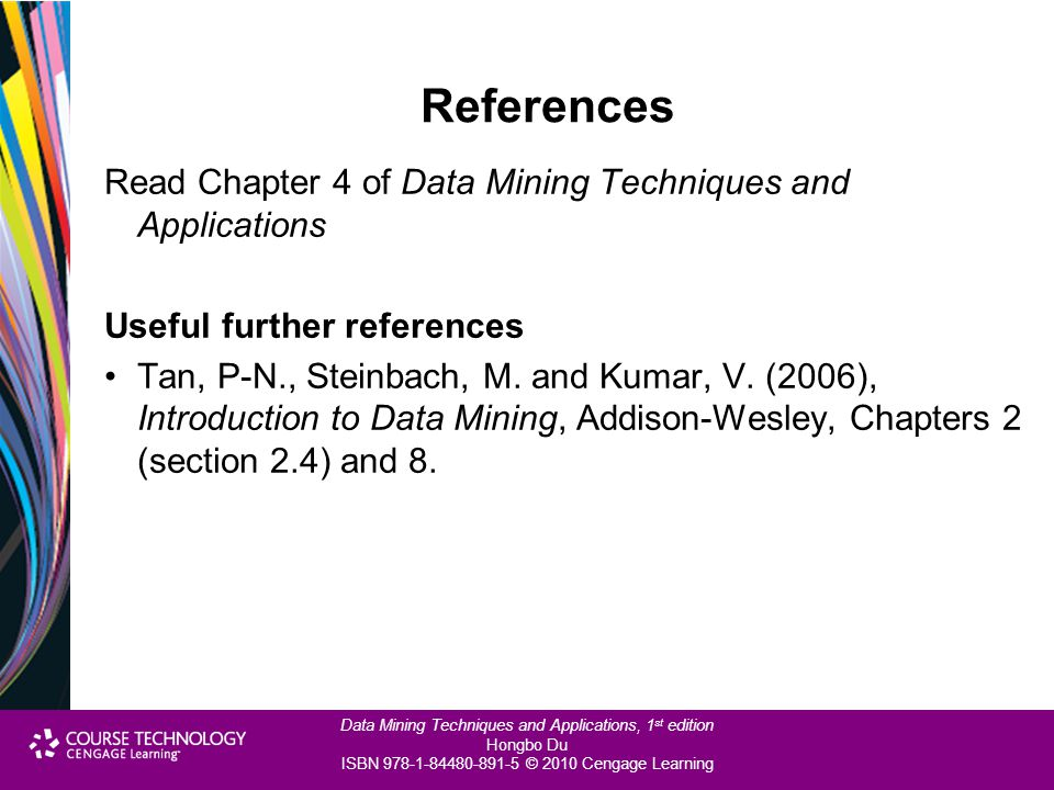 Data Mining Techniques and Applications, 1 st edition Hongbo Du ISBN 978-1-84480-891-5 © 2010 Cengage Learning Chapter Summary A clustering solution m