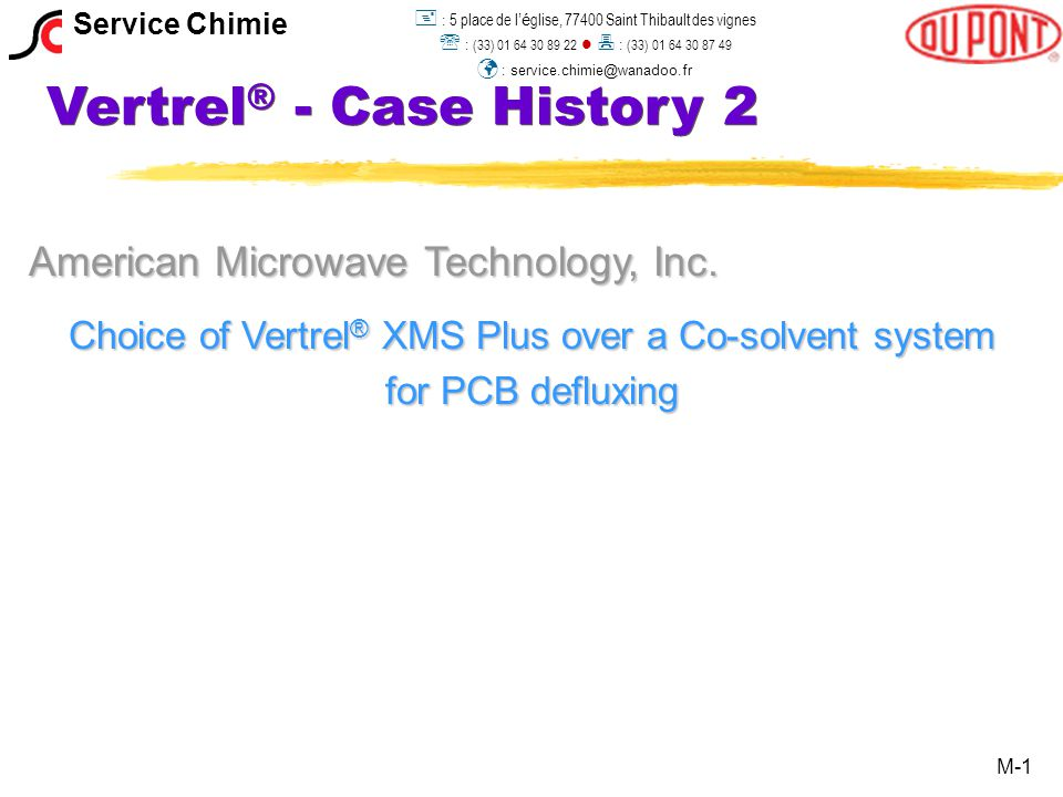 Vertrel ® - Case History 2 American Microwave Technology, Inc.