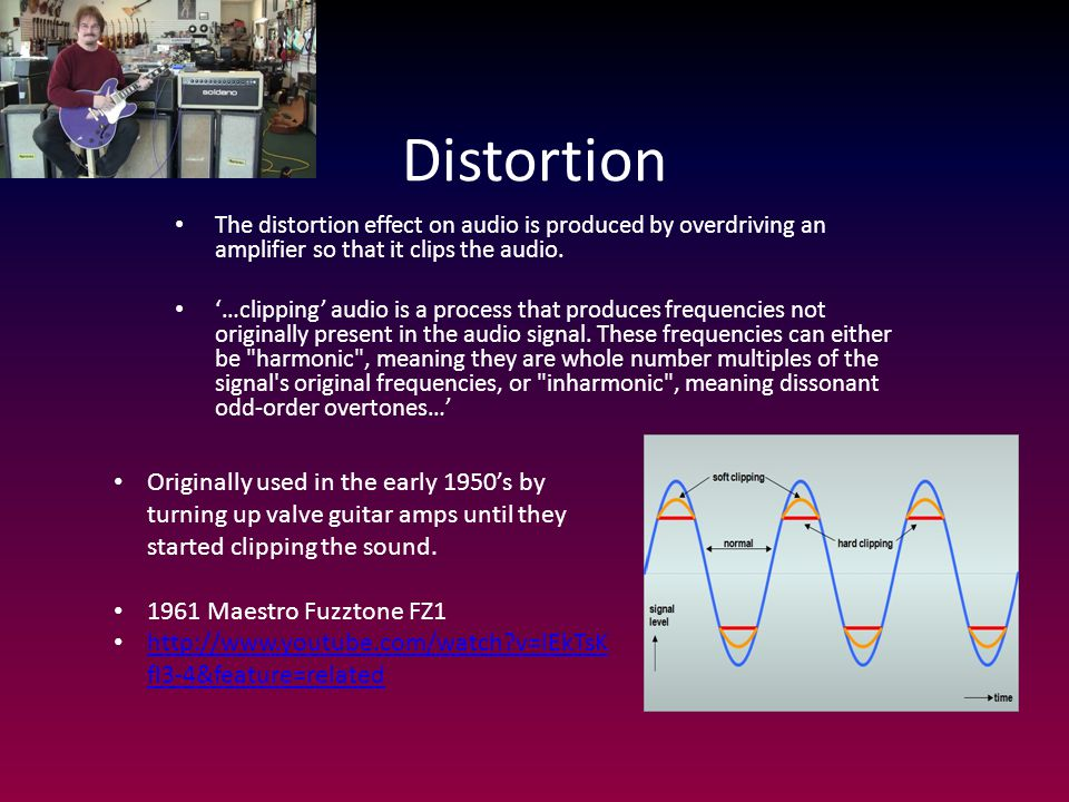 Distortion The distortion effect on audio is produced by overdriving an amplifier so that it clips the audio. '…clipping' audio is a process that prod