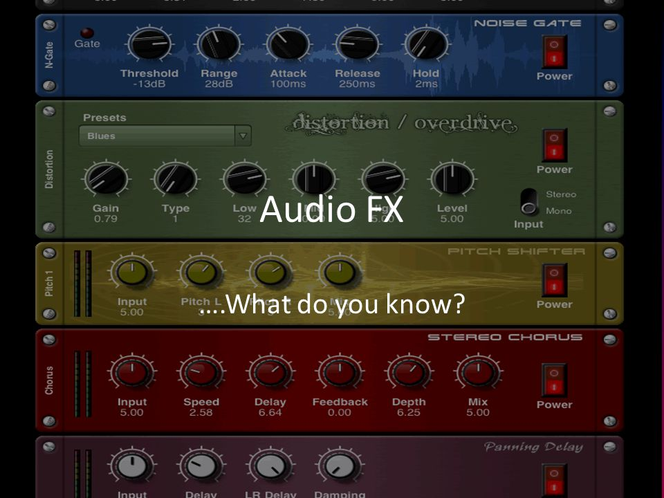 Audio FX ….What do you know