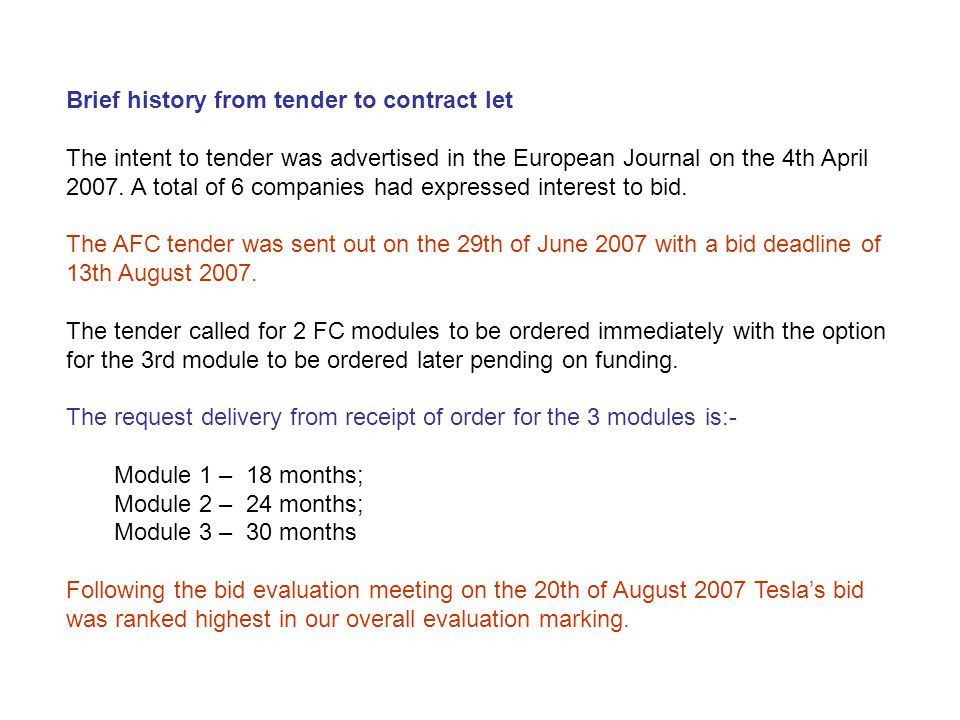 Brief history from tender to contract let The intent to tender was advertised in the European Journal on the 4th April 2007.