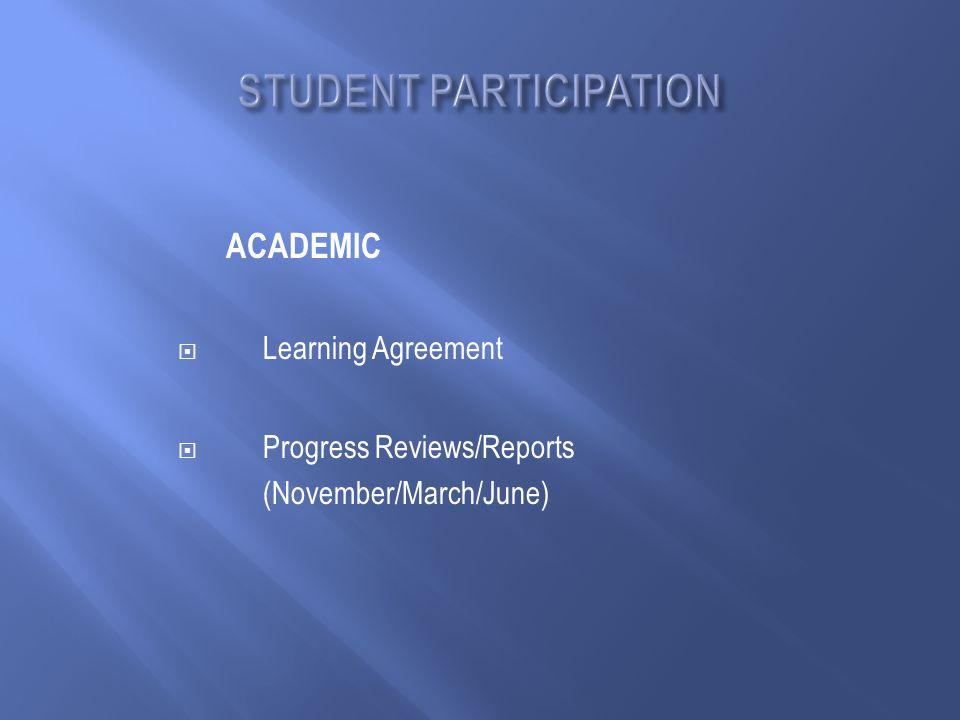 ACADEMIC  Learning Agreement  Progress Reviews/Reports (November/March/June)