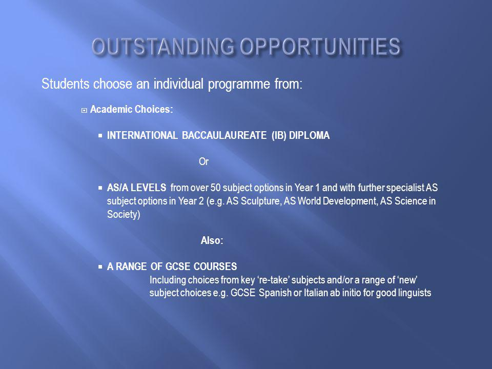  Options/Choices from a range of other qualification based courses including: Extended Project Qualification (EPQ) – 'worth half an A level' – Wide range of opportunities to complete an individual EPQ Financial Literacy Geographical Information Systems Duke of Edinburgh Gold Award Work Skills (including ICT) Sports Coaching Awards.........................