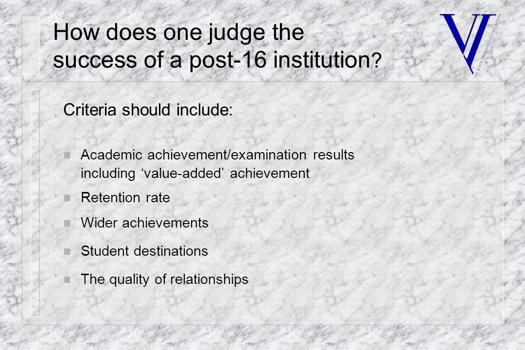 How does one judge the success of a post-16 institution .