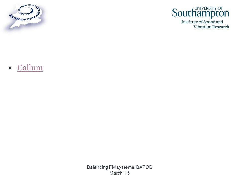 Callum Balancing FM systems. BATOD March '13