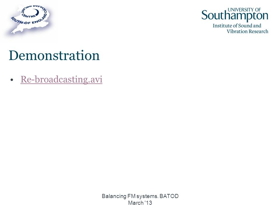 Demonstration Re-broadcasting.avi Balancing FM systems. BATOD March '13