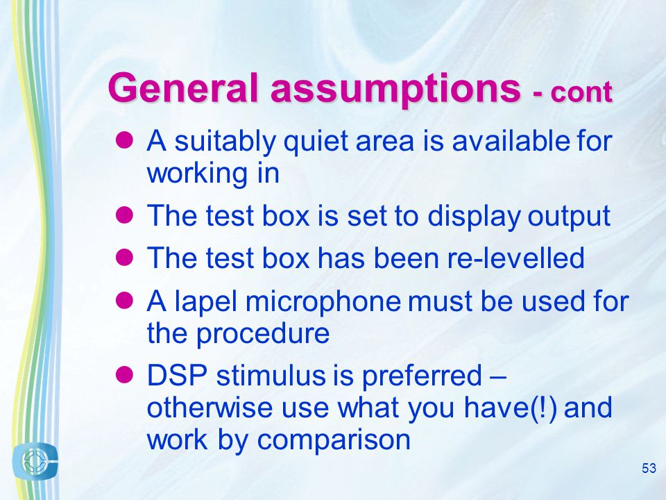 52 General assumptions The hearing aid(s) have been separately assessed as working normally The hearing aid(s) are recognised as being correctly fitted for the user The fm Advantage setting up procedures are carried out with the hearing aid left at the normal user settings