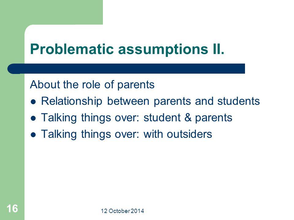 12 October 2014 16 Problematic assumptions II.