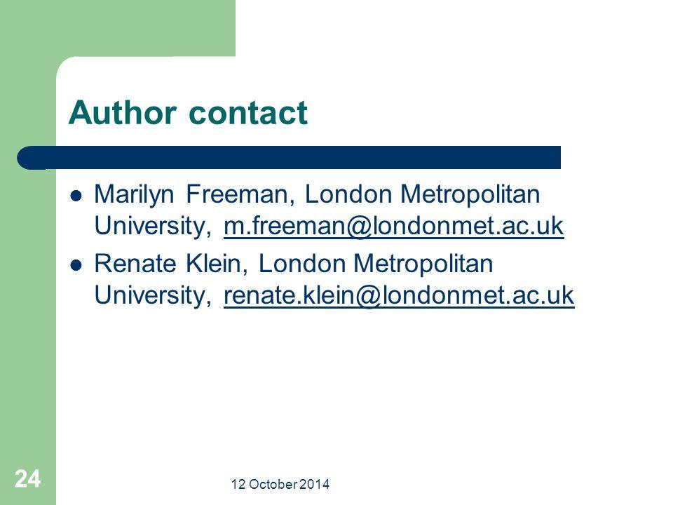 12 October 2014 24 Author contact Marilyn Freeman, London Metropolitan University, m.freeman@londonmet.ac.ukm.freeman@londonmet.ac.uk Renate Klein, Lo