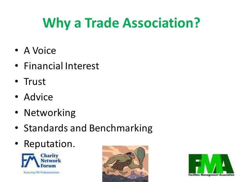 Why a Trade Association.