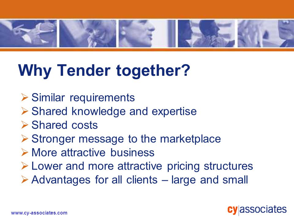 www.cy-associates.com Why Tender together.