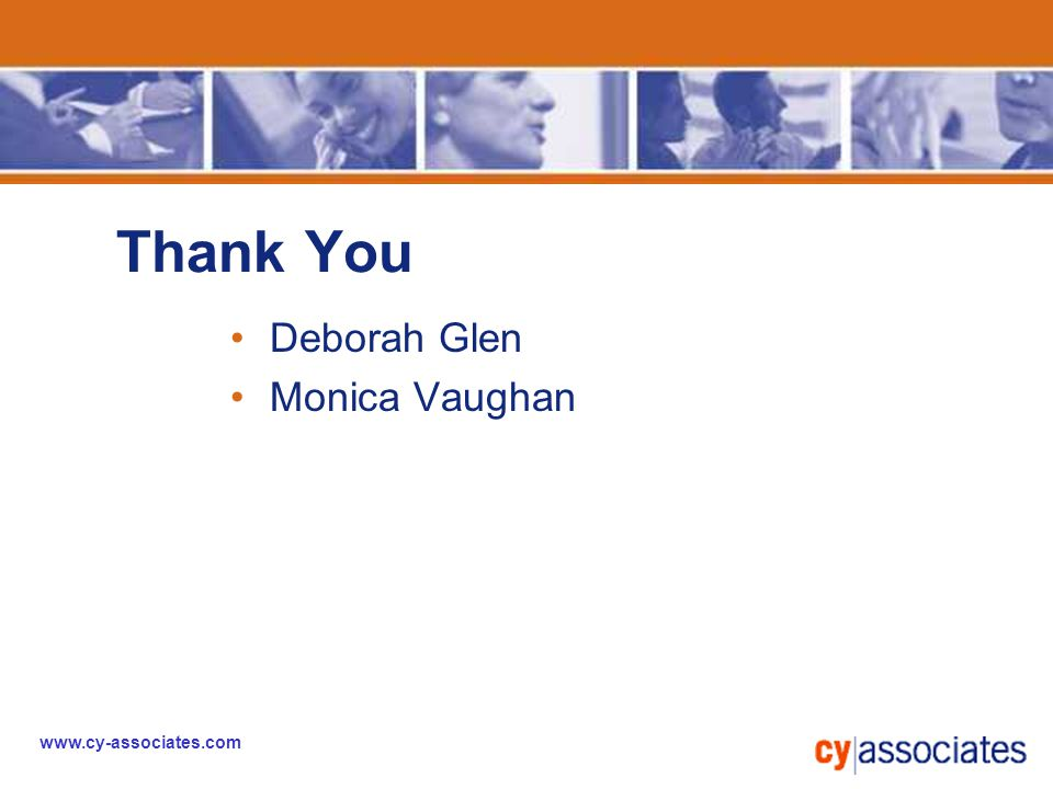 Thank You Deborah Glen Monica Vaughan www.cy-associates.com