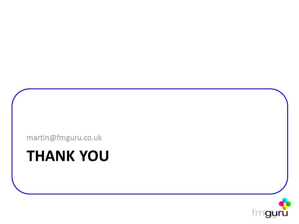 THANK YOU martin@fmguru.co.uk