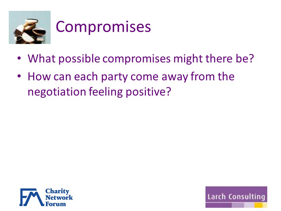 Compromises What possible compromises might there be.