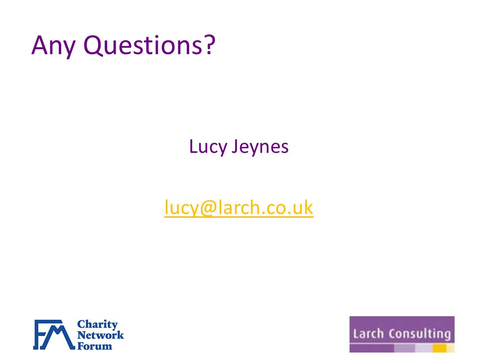 Any Questions Lucy Jeynes lucy@larch.co.uk