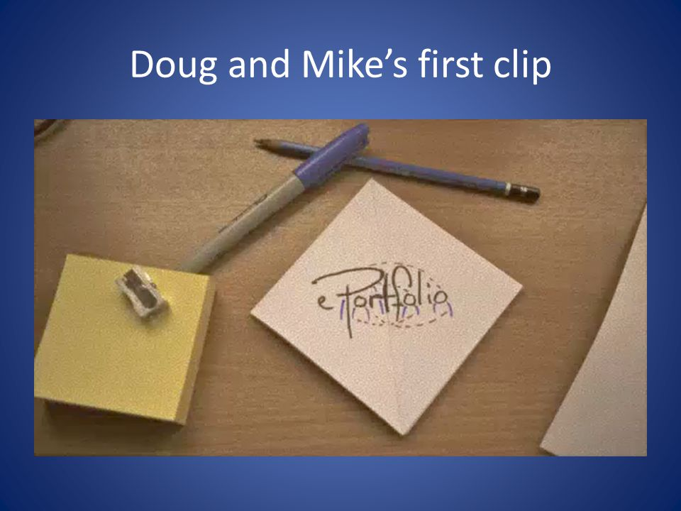 Doug and Mike's first clip