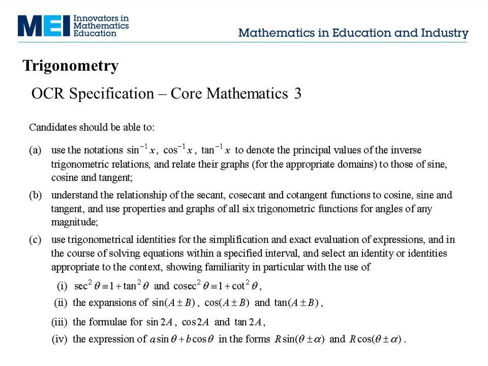 Trigonometry OCR Specification – Core Mathematics 3