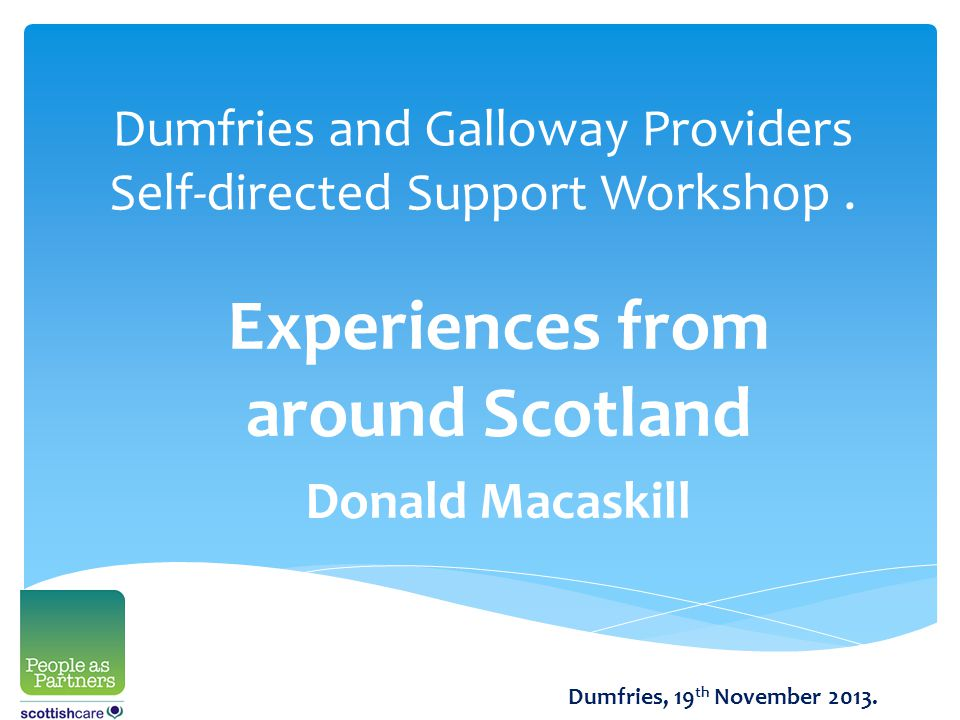 Dumfries and Galloway Providers Self-directed Support Workshop.