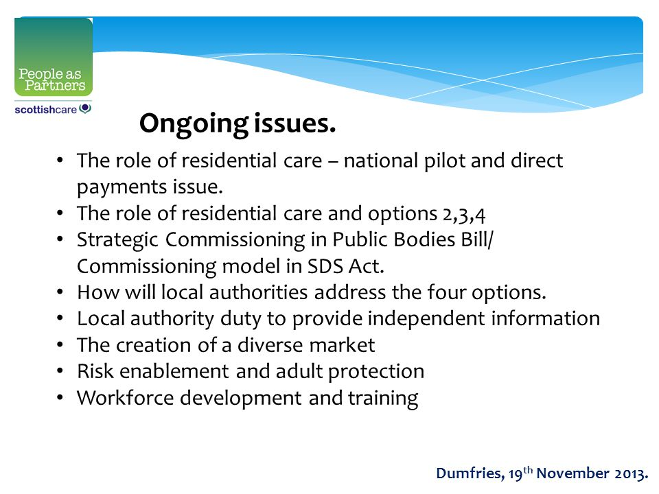 The role of residential care – national pilot and direct payments issue.