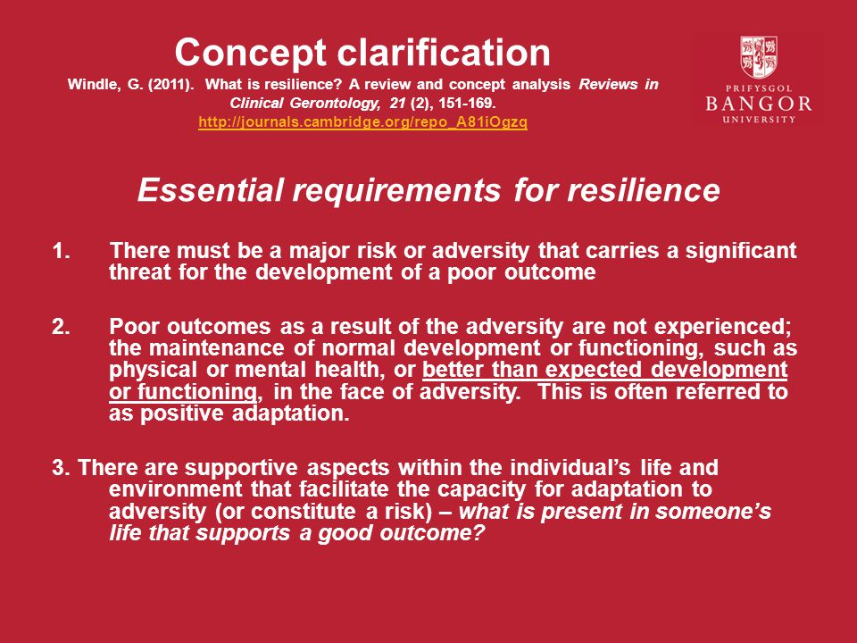 Concept clarification Windle, G.(2011). What is resilience.