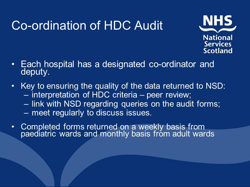 Co-ordination of HDC Audit Each hospital has a designated co-ordinator and deputy.