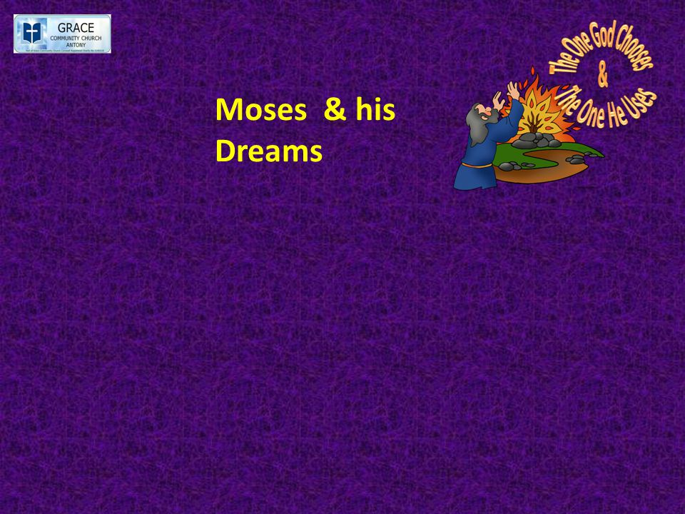 Moses & his Dreams