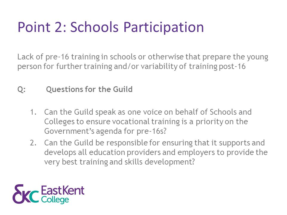 Point 2: Schools Participation Lack of pre-16 training in schools or otherwise that prepare the young person for further training and/or variability o