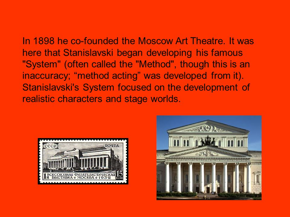 In 1898 he co-founded the Moscow Art Theatre.