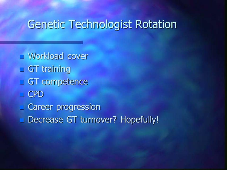 Genetic Technologist Rotation
