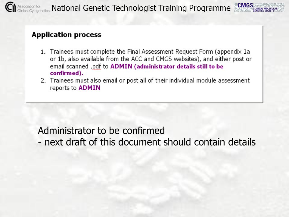 National Genetic Technologist Training Programme Administrator to be confirmed - next draft of this document should contain details