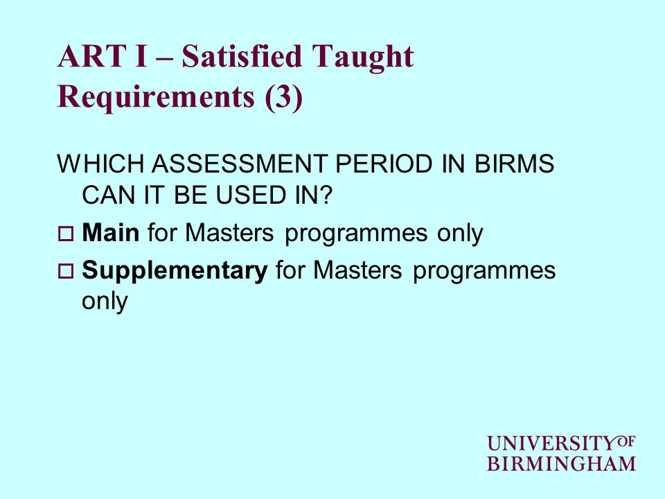 ART I – Satisfied Taught Requirements (3) WHICH ASSESSMENT PERIOD IN BIRMS CAN IT BE USED IN.