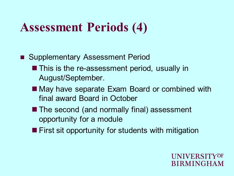 Assessment Periods (5) PGT Dissertation Period For Postgraduate Taught Dissertations only All dissertation marks – not predicated on time of year Normally in October