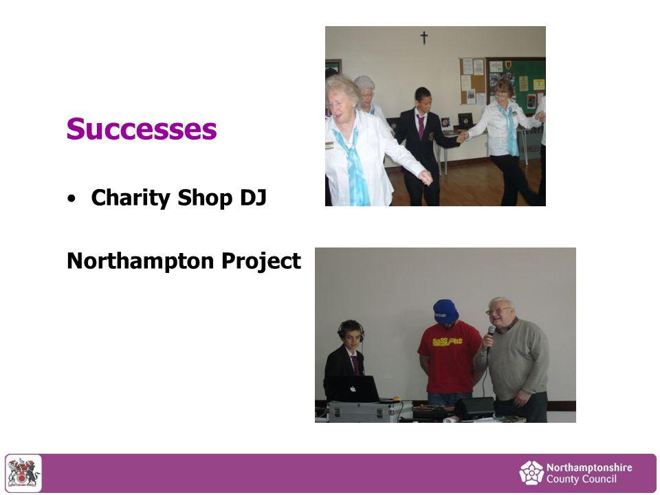 Successes Charity Shop DJ Northampton Project