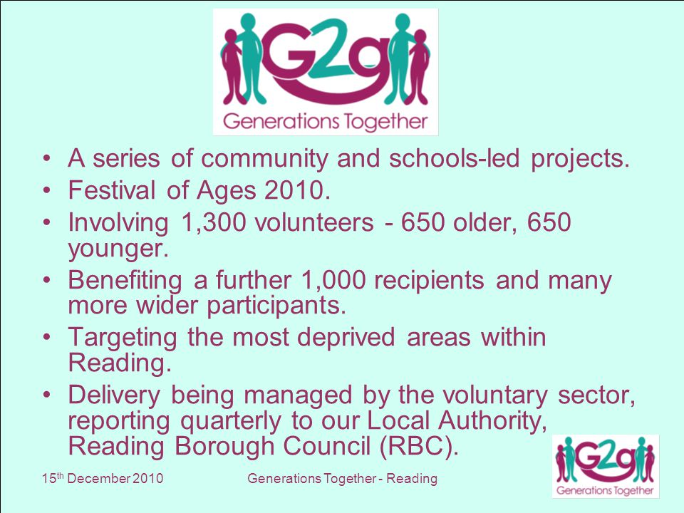 15 th December 2010Generations Together - Reading A series of community and schools-led projects.